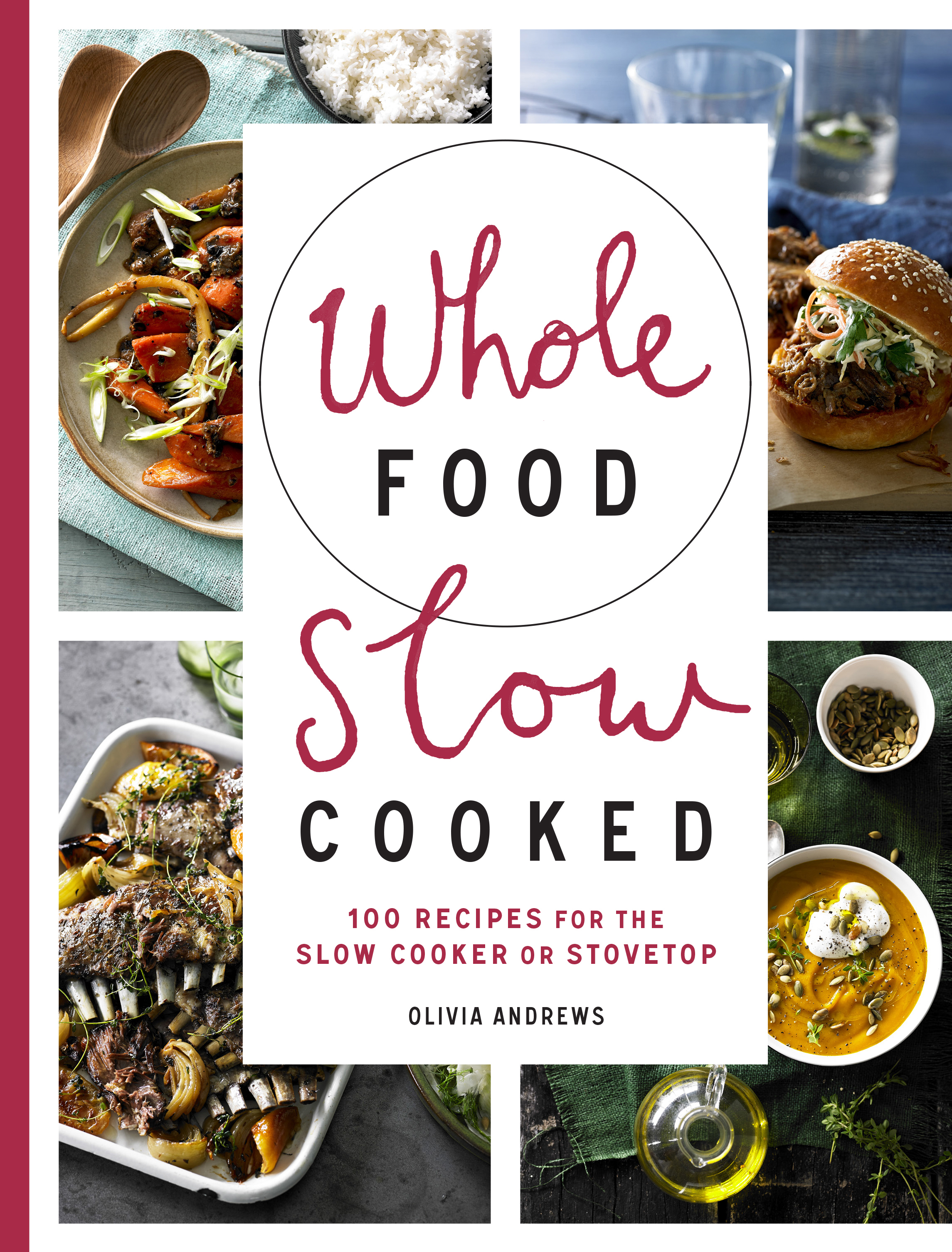 Book review whole food slow cooked olivia andrews tales from whole food slow cooked forumfinder Image collections